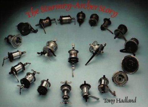 The Sturmey-Archer Story (0950743127) by Hadland, Tony