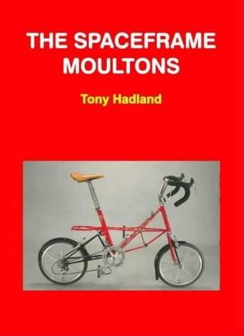 The Spaceframe Moultons (095074316X) by Tony Hadland