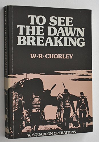 9780950746708: To See the Dawn Breaking: 76 Squadron Operations