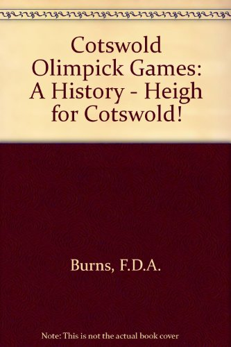 9780950748702: Cotswold Olimpick Games: A History - Heigh for Cotswold!