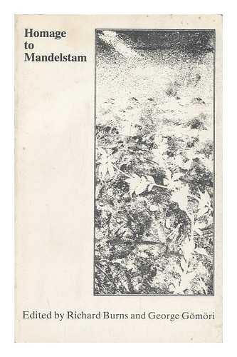 Homage to Mandelstam: An anthology of poems: Heaney, Seamus (contrib); Richard Burns & George Gšmš...