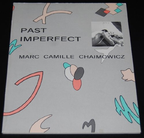 Past imperfect: Marc Camille Chaimowicz : 1972-1982: Chaimowicz, Marc Camille