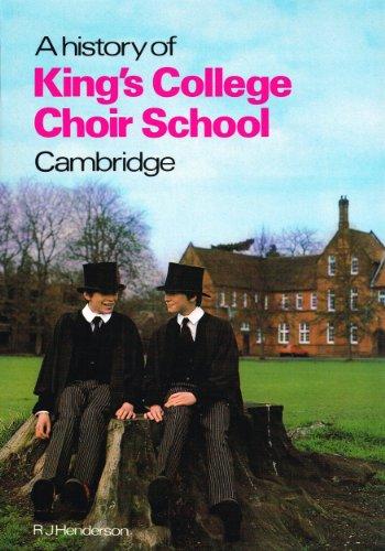 A History Of King's College Choir School,: R J Henderson