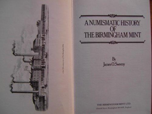 A Numismatic History of the Birmingham Mint: Sweeny, James O