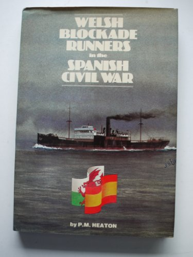 Welsh Blockade Runners in the Spanish Civil War (0950771457) by P.M. Heaton