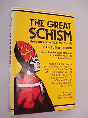 The Great Schism: Antipopes Who Split the Church: MacCarron, Daniel