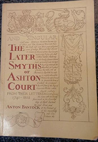 The Later Smyths of Ashton Court: From their letters, 1741-1802