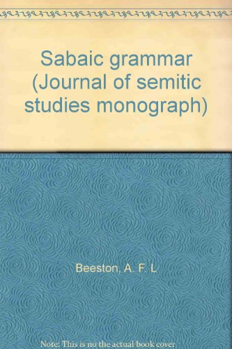 9780950788524: Sabaic grammar (Journal of semitic studies monograph)