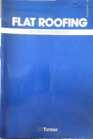 Flat Roofing: A Guide to Good Practice: March, Francis