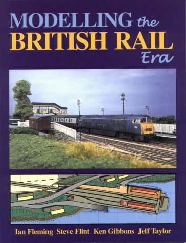 9780950796086: Modelling the British Rail Era: A Modellers Guide to the Classical Diesel and Electric Age