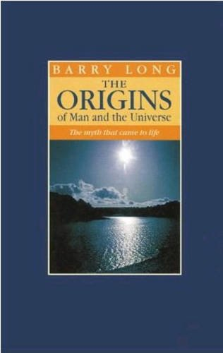 9780950805061: The Origins of Man and the Universe: The Myth That Came to Life