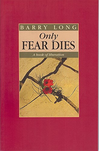 9780950805078: Only Fear Dies: A Book of Liberation