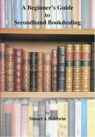 9780950806358: A Beginner's Guide to Secondhand Bookdealing