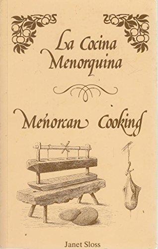 Menorcan Cooking: La Cocina Menorquina: Sloss, Janet