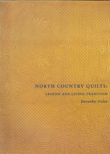 North Country Quilts Legend and Living Tradition - AbeBooks : north country quilts - Adamdwight.com