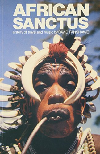 African Sanctus: A Story of Music and Travel: Fanshawe, David