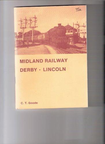 Midland Railway: Derby - Lincoln: C.T. Goode