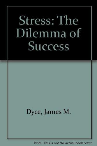 9780950827704: Stress: The Dilemma of Success