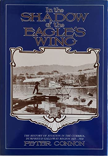 In the Shadow of the Eagle's Wing: 1825-1914 Connon, Peter