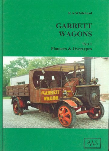 9780950829852: Garrett Wagons: Pioneers and Overtypes Pt. 1