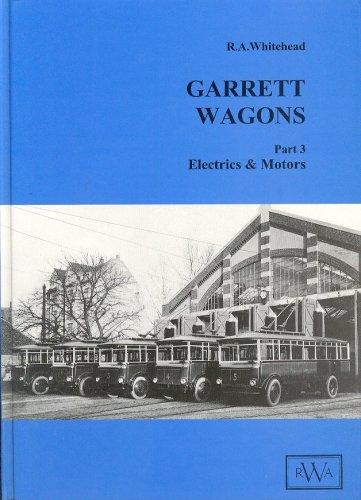 9780950829876: Garrett Wagons: Electrics and Motors Pt. 3