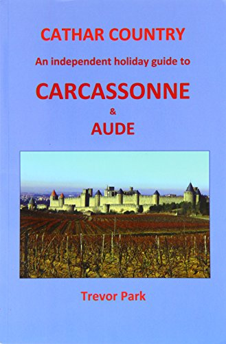 9780950832555: Cathar Country: An Independent Holiday Guide to Carcassonne and Aude