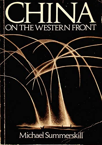 9780950833002: China on the Western Front: Britain's Chinese Work-force in the First World War