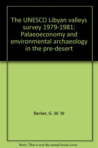 The Unesco Libyan Valleys Survey 1979-1981: Palaeoeconomy and Environmental Archaeology in the ...