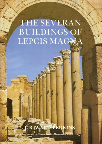 THE SEVERAN BUILDINGS OF LEPCIS MAGNA An Architectural Survey