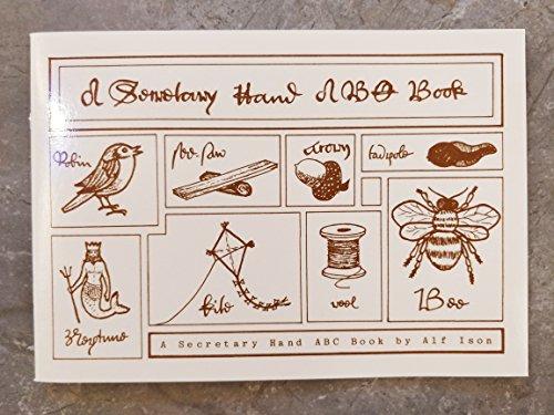 9780950836607: A Secretary Hand ABC Book
