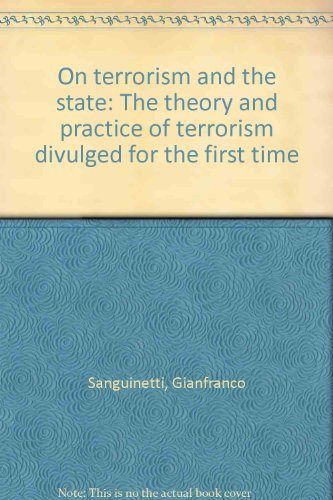 9780950838007: On Terrorism and the State: The Theory and Practice of Modern Terrorism Divulged for the First Time
