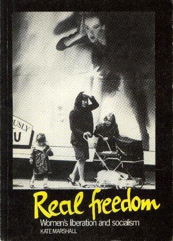 9780950840406: Real Freedom: Women's Liberation and Socialism