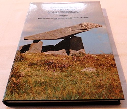 Archaeological Survey of County Donegal: A Description of the Field Antiquities of the County from ...