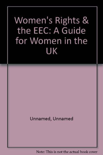 Women's Rights & the EEC: A Guide for Women in the UK