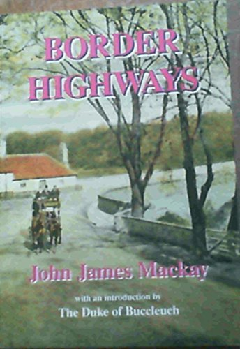 9780950853215: Border Highways: Story of Roads and Early Transport in the Scottish Borders