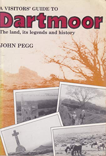 A Visitors Guide to Dartmoor : The: John Pegg