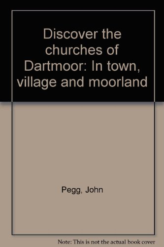 Discover the Churches of Dartmoor in Town: John Pegg