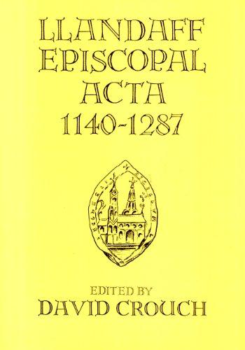Llandaff Episcopal ACTA, 1140-1287: Crouch, David (editor)
