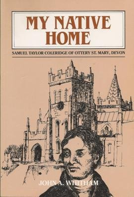 9780950880815: My Native Home: Samuel Taylor Coleridge of Ottery St.Mary