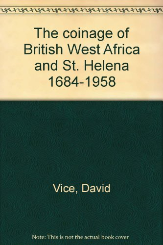 9780950881201: The Coinage of British West Africa & St. Helena, 1684-1958