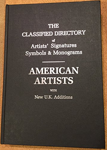 9780950889313: The Classified Directory of Artists' Signatures Symbols and Monograms: American Artists With New U.K. Additions