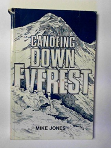 Canoeing down Everest: Jones, Mike