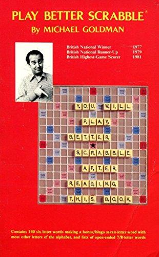 Play Better Scrabble: Michael Goldman