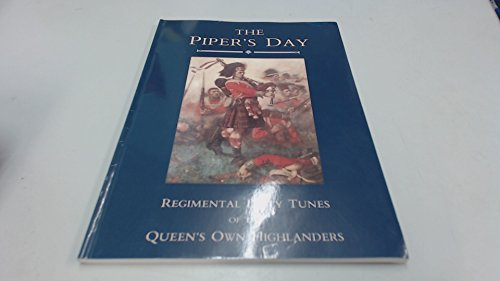 9780950898612: The Piper's Day - Regimental Duty Tunes of the Queen's Own Highlanders