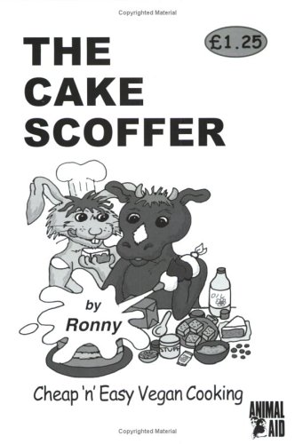 9780950899060: The Cake Scoffer: Cheap 'n' Easy Vegan Cooking