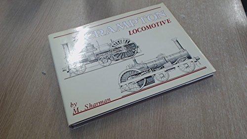 9780950906706: The Crampton Locomotive