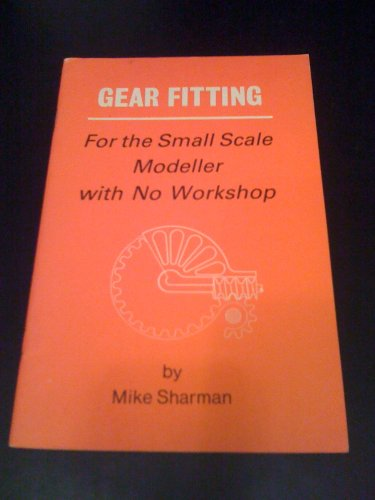 9780950906737: Gear Fitting for the Small Scale Modeller with No Workshop