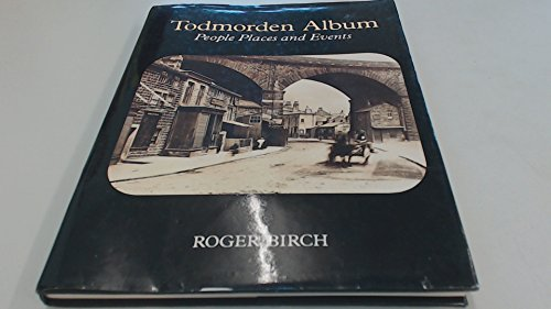 9780950910000: Todmorden album: People, places, and events