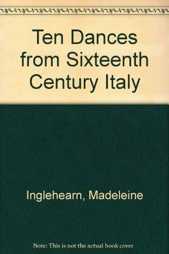 Ten Dances from Sixteenth Century Italy: Inglehearn, Madeleine