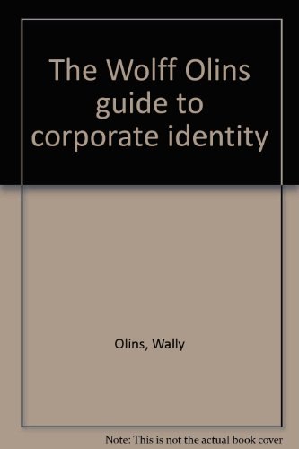 9780950925707: The Wolff Olins guide to corporate identity